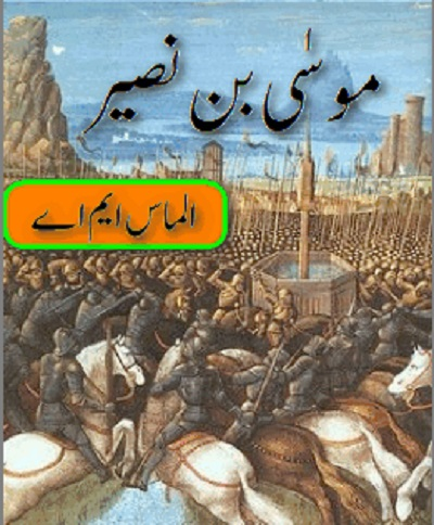 Musa Bin Naseer Novel By Almas MA