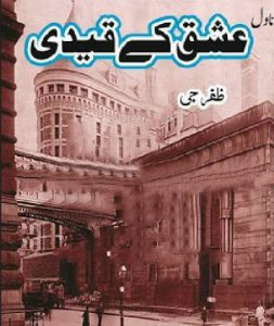 Ishq Ke Qaidi Novel By Zafar Jee